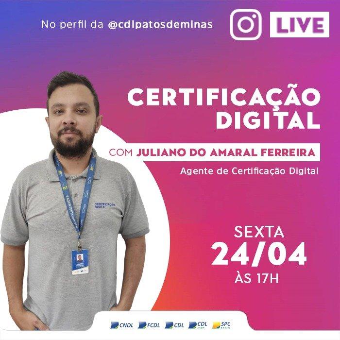 CERTIFICAÇÃO DIGITAL: Mais que uma solução para às empresas, é o tema da live da CDL Patos de Minas desta sexta-feira