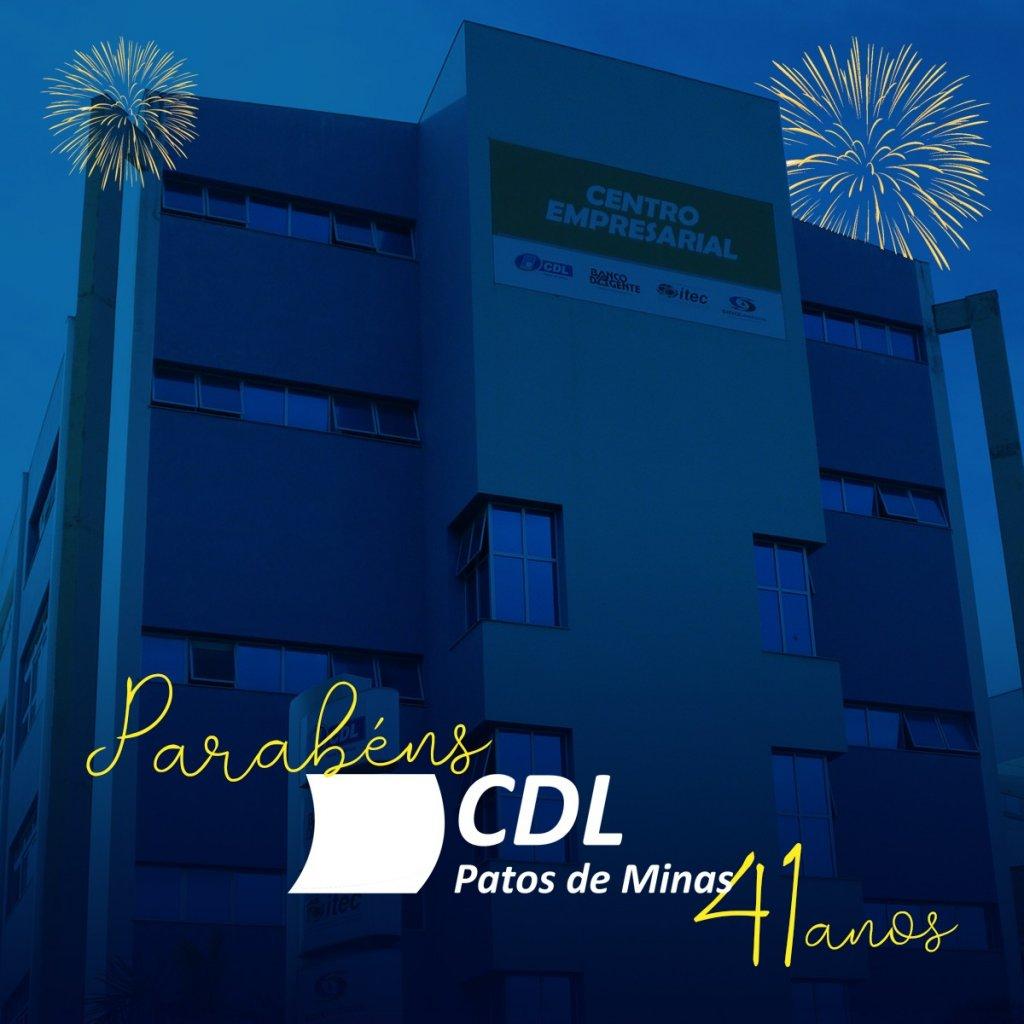 Parabéns CDL Patos de Minas pelos seus 41 anos de história