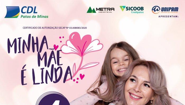 CDL Patos de Minas lança a Campanha Minha Mãe  é Linda