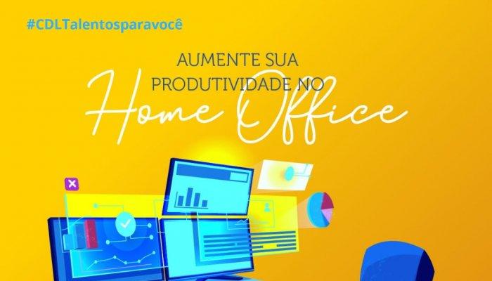 Aumente sua produtividade no Home Office