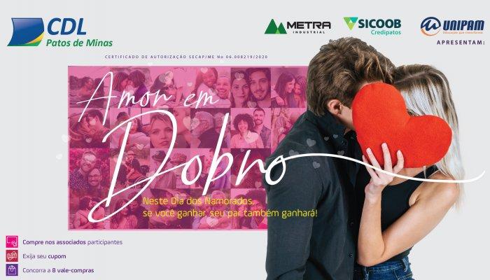 CDL Patos de Minas lança a campanha Amor em Dobro para fortalecer  as vendas no dia dos namorados